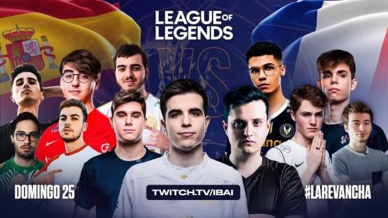 El España contra Francia organizado por Ibai, ha intensificado esta petición de la comunidad - League of Legends