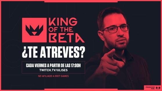 VALORANT: El competitivo llega a España con el King of The Beta organizado por Ulises y LVP